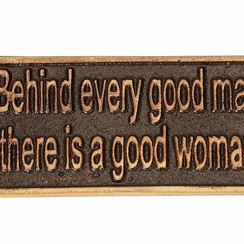 BEHIND EVERY GOOD MAN- METAL SIGN