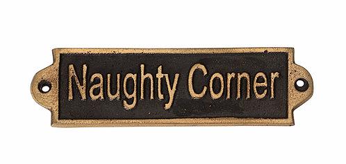 NAUGHTY CORNER- METAL SIGN