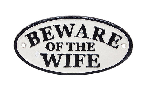 18CM CAST IRON BEWARE OF THE WIFE SIGN