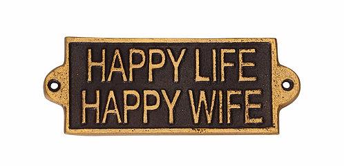 HAPPY LIFE HAPPY WIFE- METAL SIGN