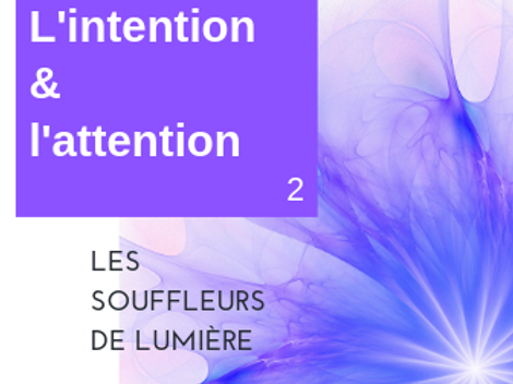 L'intention & l'attention 2