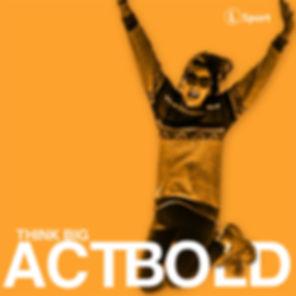 Think Big Act Bold Theme Graphic - orange