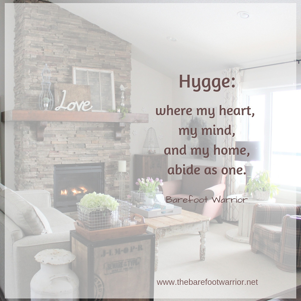 Hygge: Where my heart, my mind and my home abide as one.