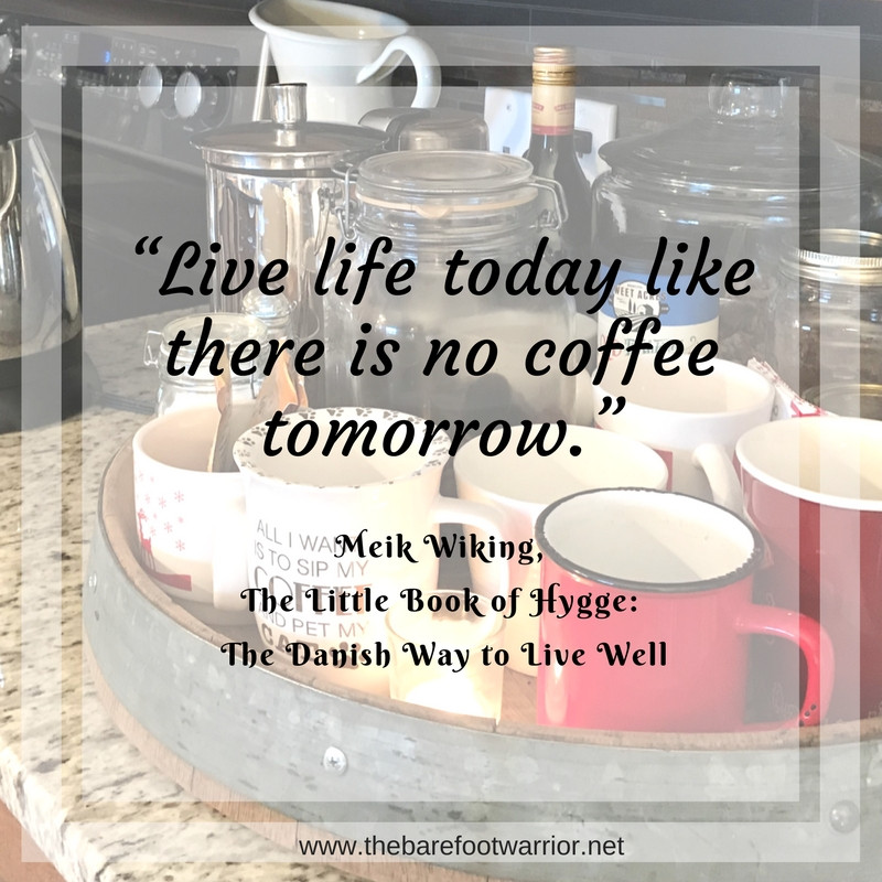 Live life today like there is no coffee tomorrow!