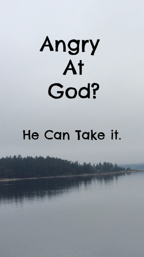 Can Christians Be Angry At God?