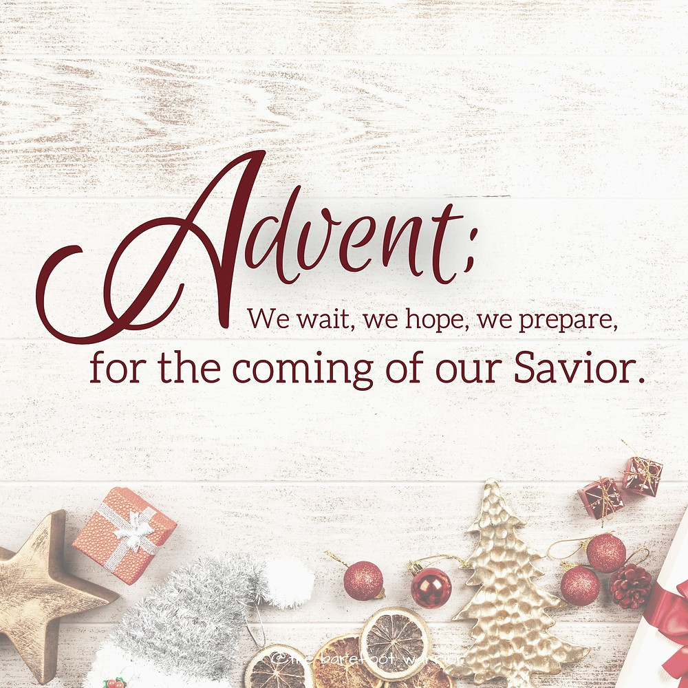 Advent; We wait, we hope, we prepare, for the coming of our Savior.