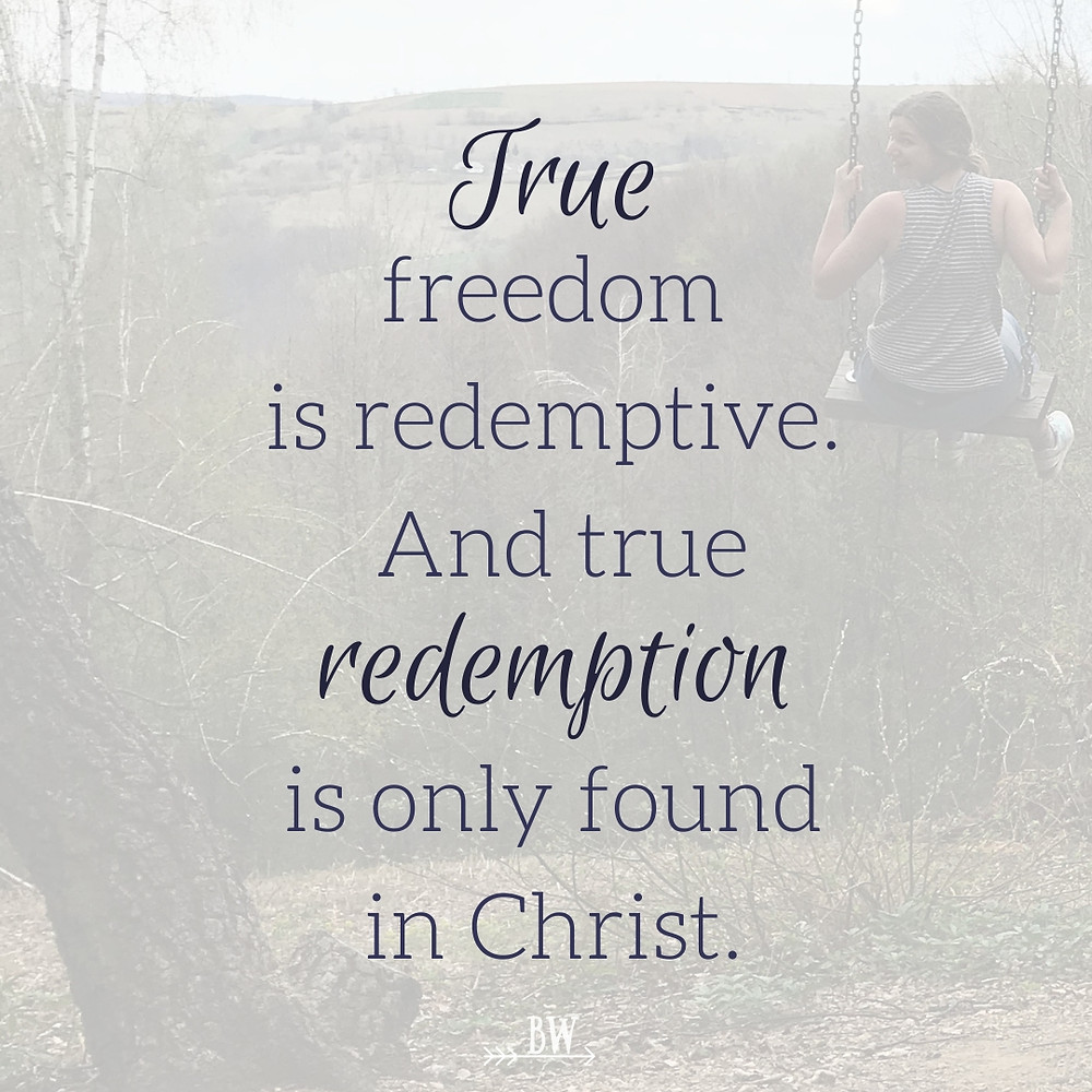 Freedom is only found in Christ.