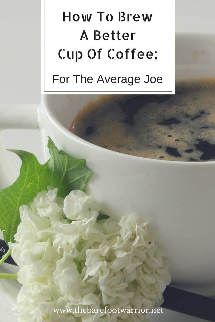 How To Brew A Better Cup Of Coffee
