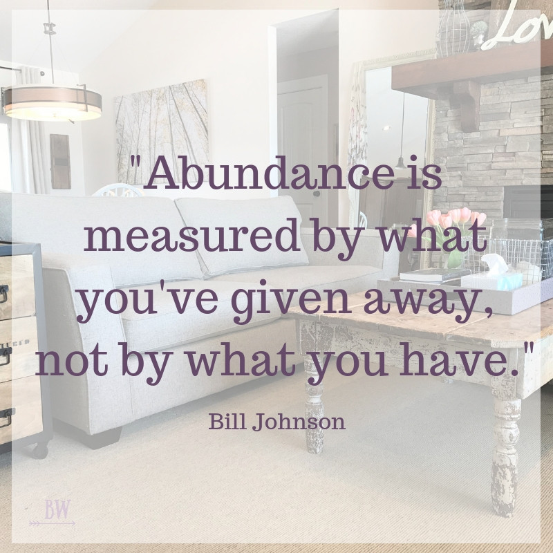 Abundance is measured by what you've given away....