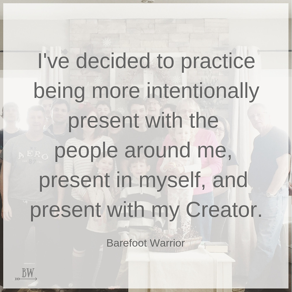 Be present, even with yourself.