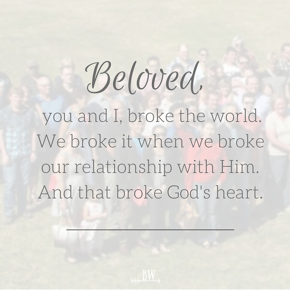 Beloved, you and I broke the world.