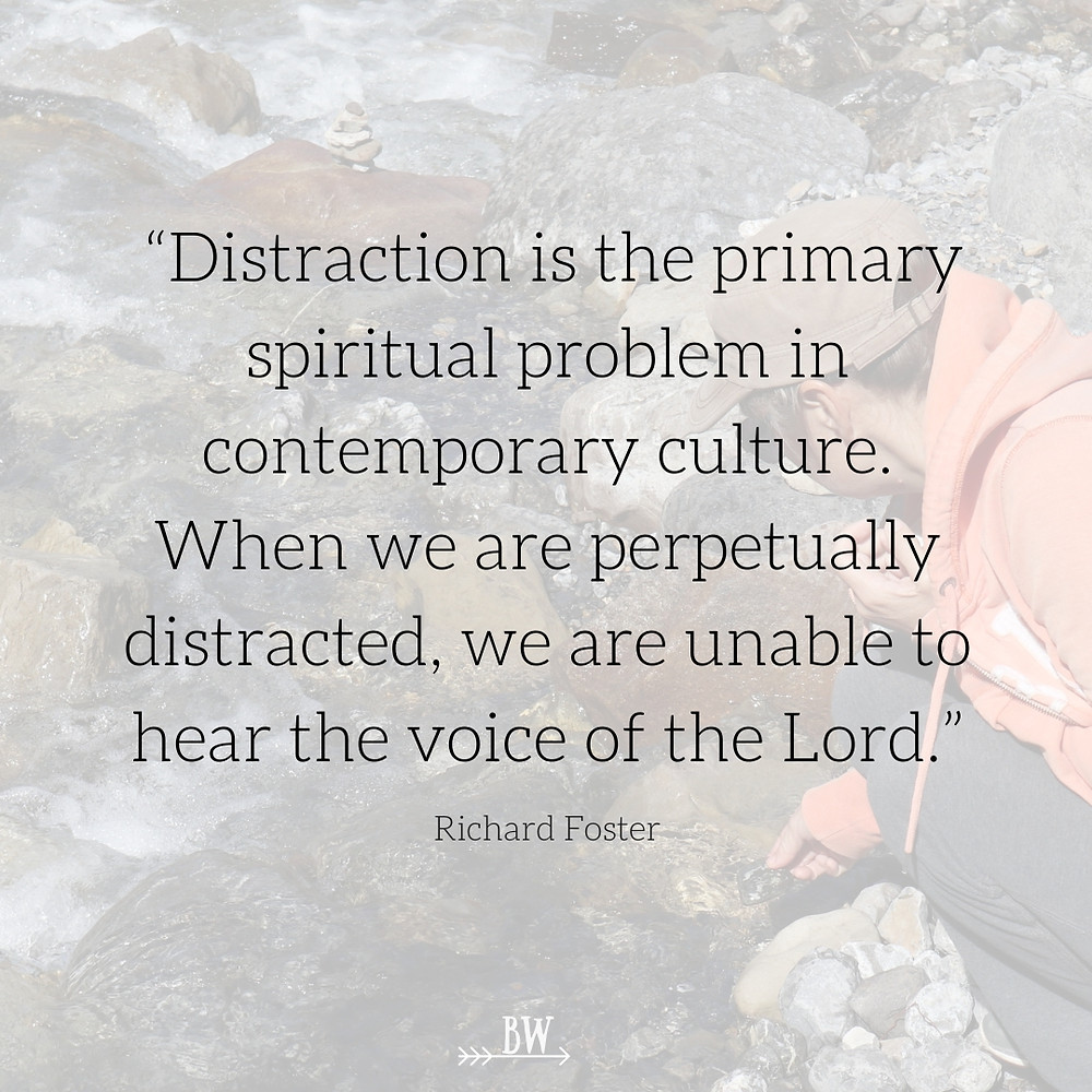 Distraction is the primary spiritual problem in contemporary culture.