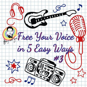 Free your voice in 5 easy ways #3