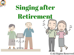 Singing after retired