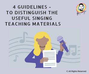 4 guidelines to distinguish the useful singing teaching materials 如何分辨歌唱教學資料是否有用