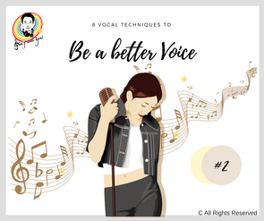 8 Vocal Techniques to be a better voice #2