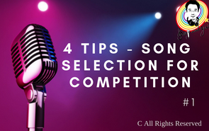4 tips - song selection for competition 比賽選歌的4個小技巧 #1