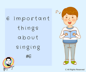 6 Important things about singing #6
