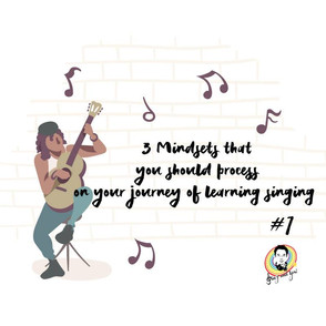 3 Mindset that you should process on your journey of learning singing #1