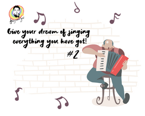 Give your dream of singing everything you have got! #2