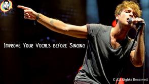Improve Your Vocals before Singing