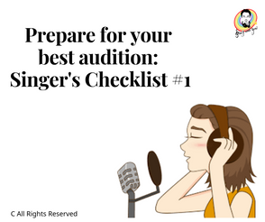 Prepare for your best audition: Singer's Checklist #1 為你準備最好的試音:歌手的清單
