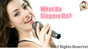 What do singers do ? 歌手們都做什麼?