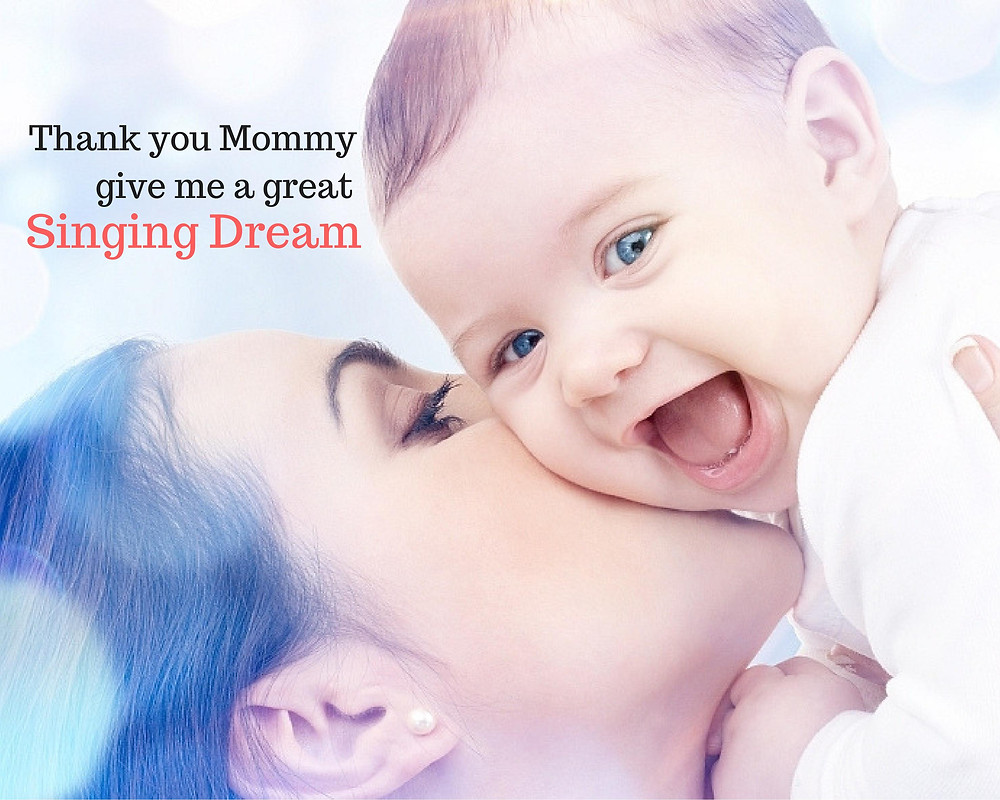 Thank you Mommy give me a great singing dream