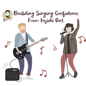 Building singing confidence from inside out