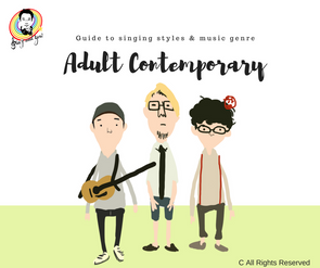 Guides to singing styles and music genre - Adult Contemporary