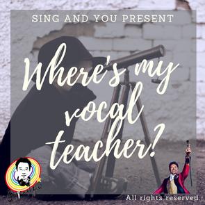 Where's my vocal teacher? 如何找適合我的唱歌老師?