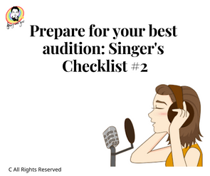 Prepare for your best audition: Singer's Checklist #2 為你準備最好的試音:歌手的清單 #2