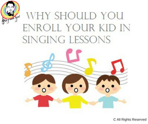 Why Should You Enroll Your Kid in Singing Lessons ? 為甚麼你應為你的小朋友報名參加歌唱班呢?