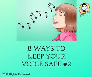 8 ways to keep your voice safe #2 保持你的聲帶安全的8種方法 #2