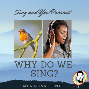 Why do we sing? 為什麼要唱歌?