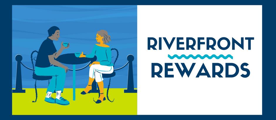 Riverfront Rewards!