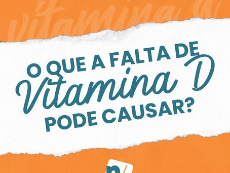 O que a falta de Vitamina D causa?
