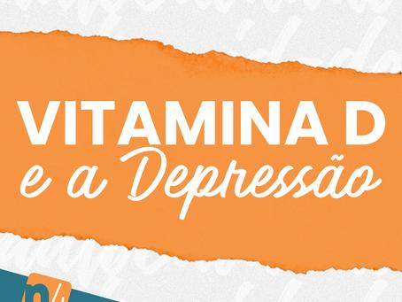 Você sabia? A falta de Vitamina D e a Depressão