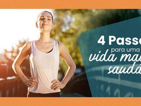 4 passos para uma vida mais saudável