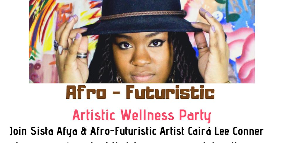 Afro-Futuristic : Artistic Wellness Party