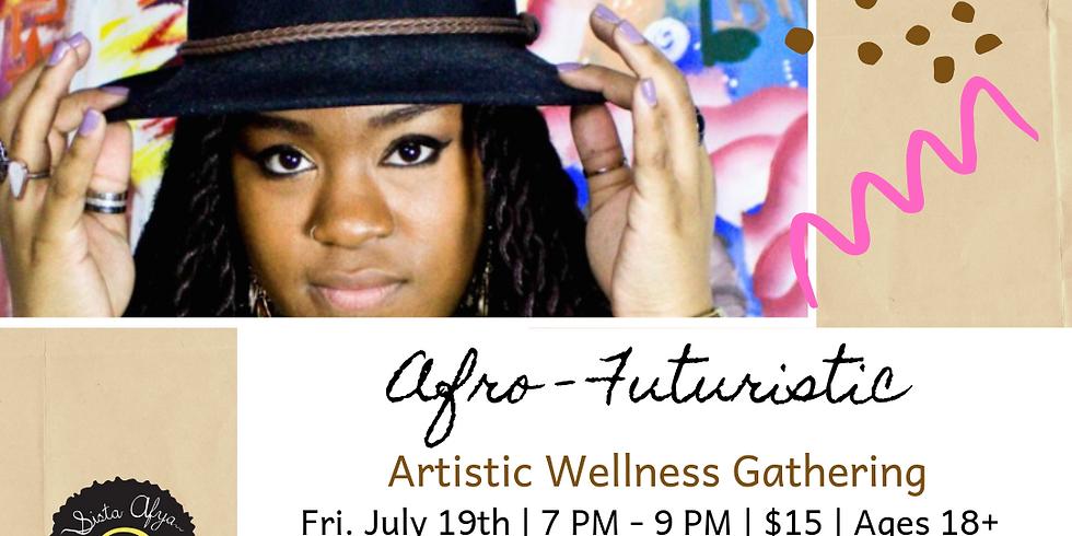 Afro-Futuristic : Artistic Wellness Gathering