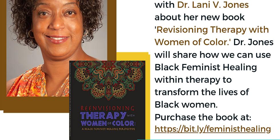 Black Feminist Healing: Conversation w/ Dr. Lani Jones