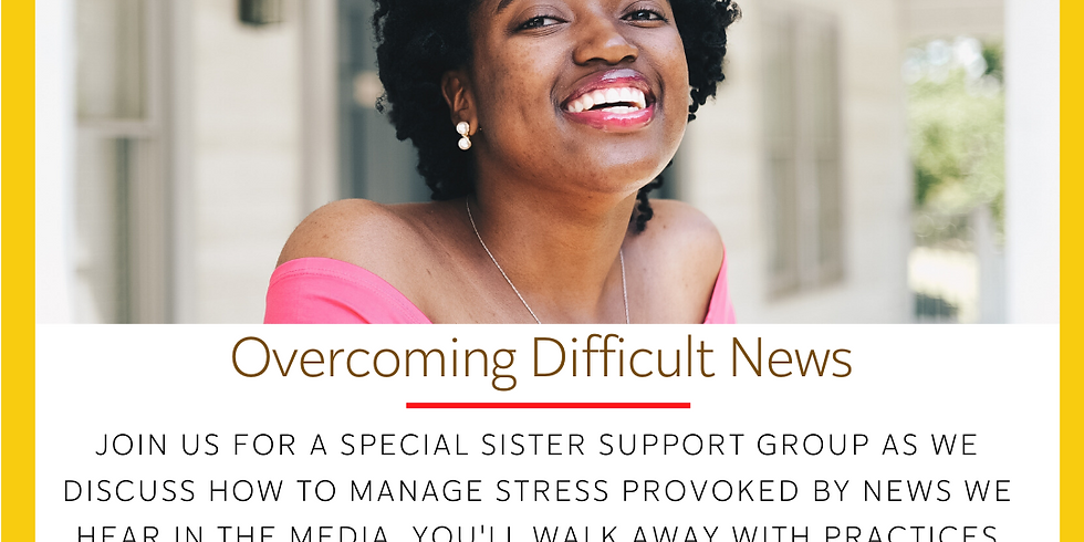 Online Sister Support Group: Overcoming difficult news