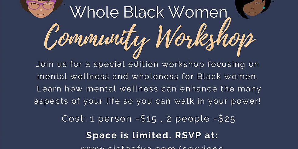 Mental Wellness: Supporting the Whole Black Woman - Community Workshop