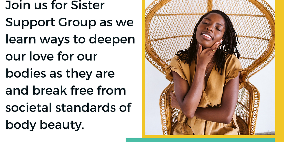 Sister Support Group: Loving your Body
