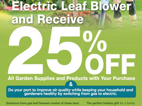 Buy Any Electric Leaf Blower & Receive 25% Off Garden Supplies & Products With Your Purchase ...