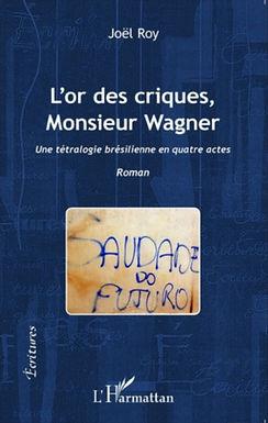 L'OR DES CRIQUES, MONSIEUR WAGNER