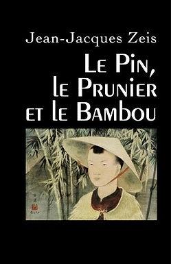Le Pin, le Prunier et le Bambou