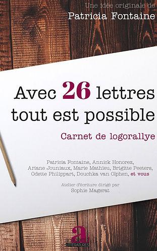 À vous d'écrire ! Avec 26 lettres tout est possible : 26 consignes, 176 mots et expressions, 7 auteurs, 47 textes, 2 pages blanches par consigne pour donner libre court à votre propre imaginaire.
