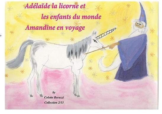 Après un voyage décevant sur terre, Adélaïde vient à la rencontre d'Amandine pour lui permettre de faire une petite excursion. Lorsqu'on aime l'eau et qu'on habite près d'une rivière, quoi de plus attrayant que la mer ?  Le deuxième d'une série de treize aventures, Adélaïde la licorne et les enfants du monde : Amandine en voyage est aussi une courte rencontre avec le monde des fées.